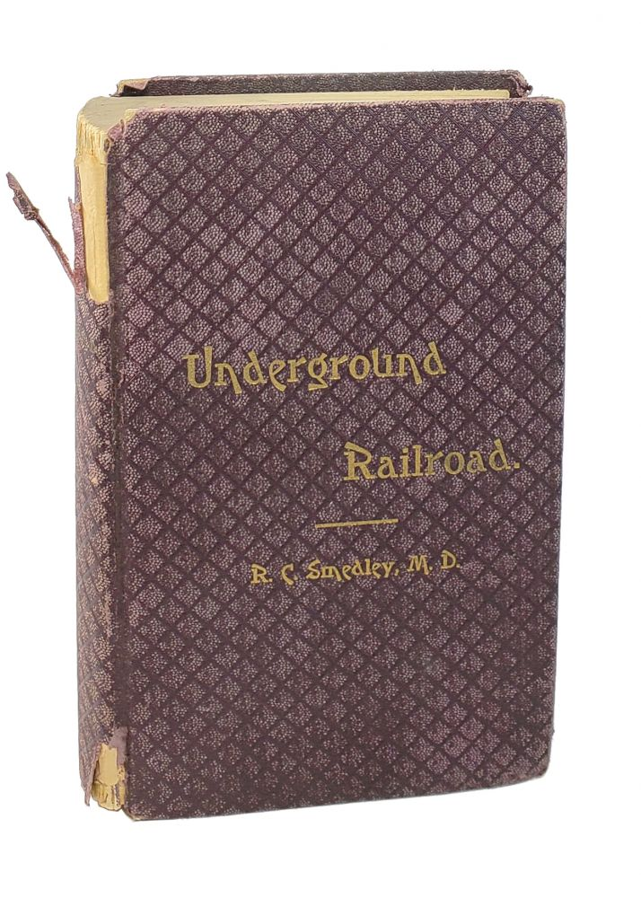 History of the Underground Railroad in Chester and the Neighboring Counties of Pennsylvania. R C. Smedley.