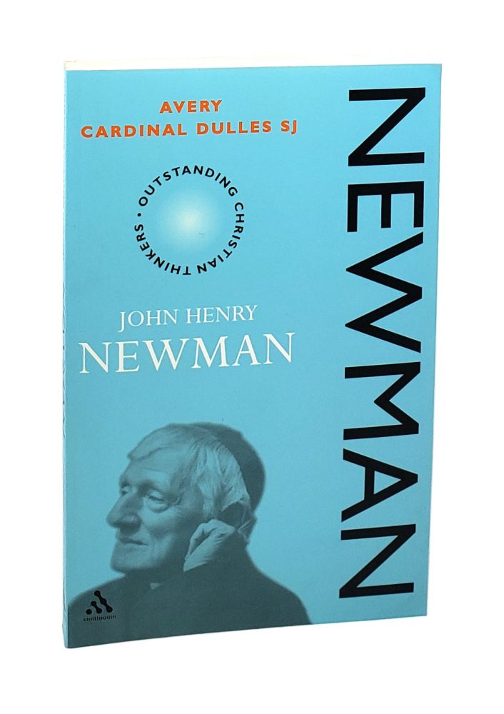 Newman [Outstanding Christian Thinkers]. Avery Cardinal Dulles.