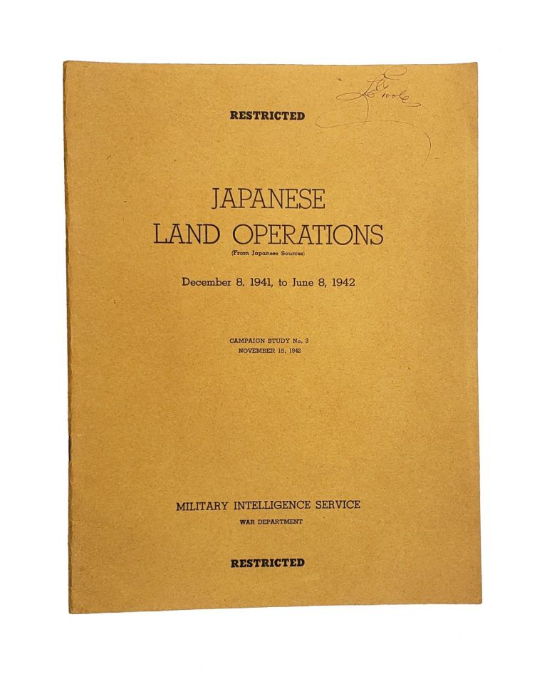 Japanese Land Operations (From Japanese Sources): December 8, 1941, to June 8, 1942. Campaign Study No. 3, November 18, 1942 [Wrapper Title]. Military Intelligence Service.