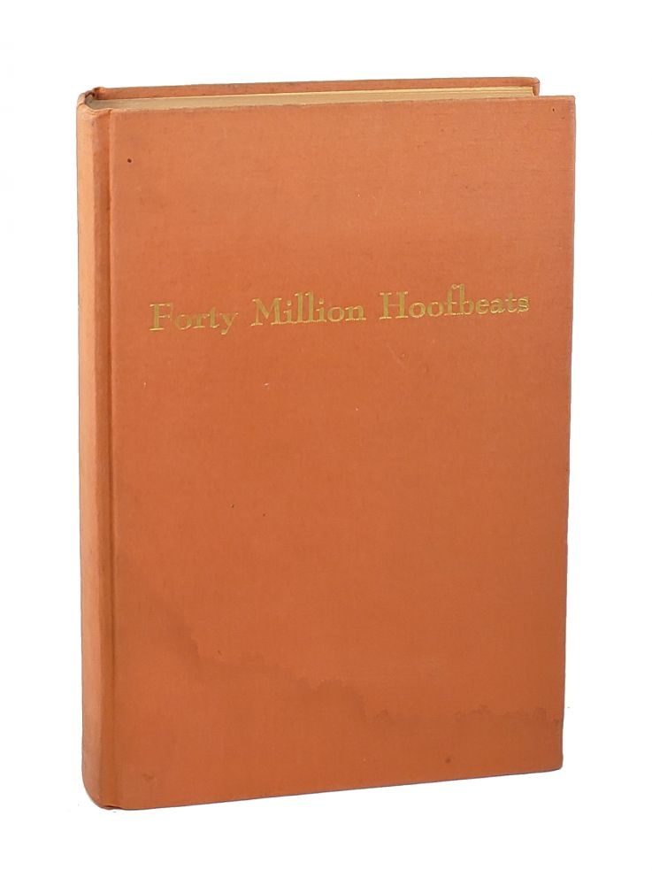 Forty Million Hoofbeats: Factual Story of the 11,356 Mile Trip of Gypsy Queen Under Saddle. Frank M. Heath.