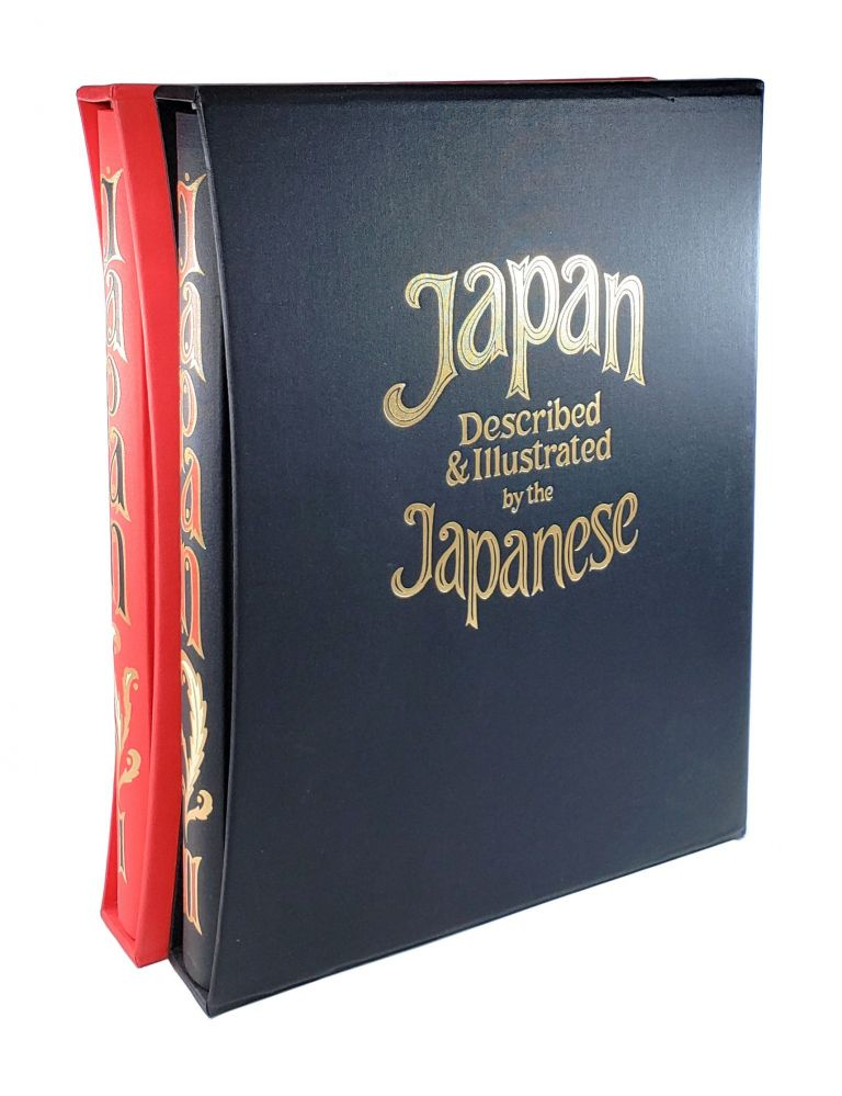 Japan Described and Illustrated by the Japanese (Two Volumes in Individual Slipcases). Eminent Japanese Authorities, Scholars, Captain F. Brinkley, Arthur J. Munby, Kakuzo Okakura, David Perkins, Ed., Intro., Contributor.