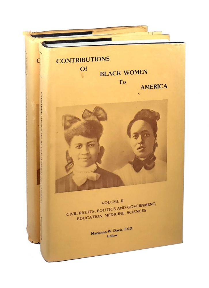 Contributions of Black Women to America [2 Volumes]. Volume 1: The Arts, Business & Commerce, Media, Law Sports. Volume 2: Civil Rights, Politics and Government, Education, Medicine, Sciences. Marianna W. Davis, ed.