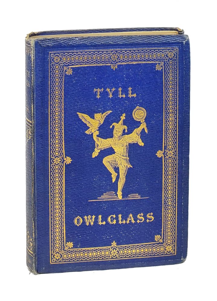 The Marvellous Adventures and Rare Conceits of Master Tyll Owlglass. Kenneth R. H. MacKenzie, Alfred Crowquill.
