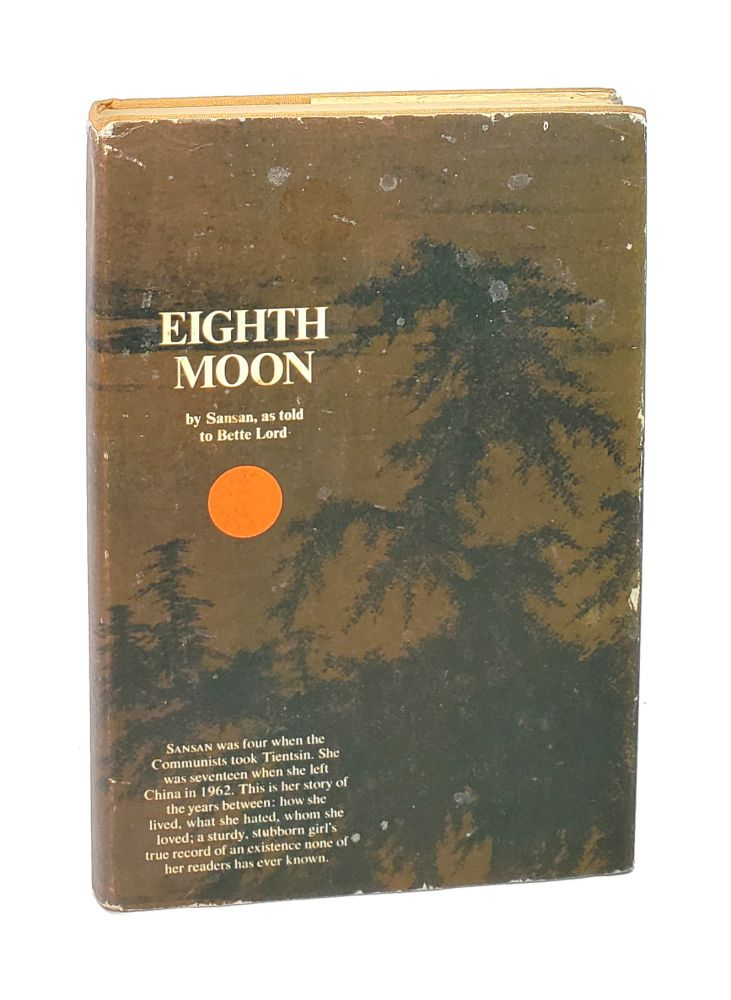 Eighth Moon: The True Story of a Young Girl's Life in Communist China [Signed]. Bao, Sansan, Bette Lord.