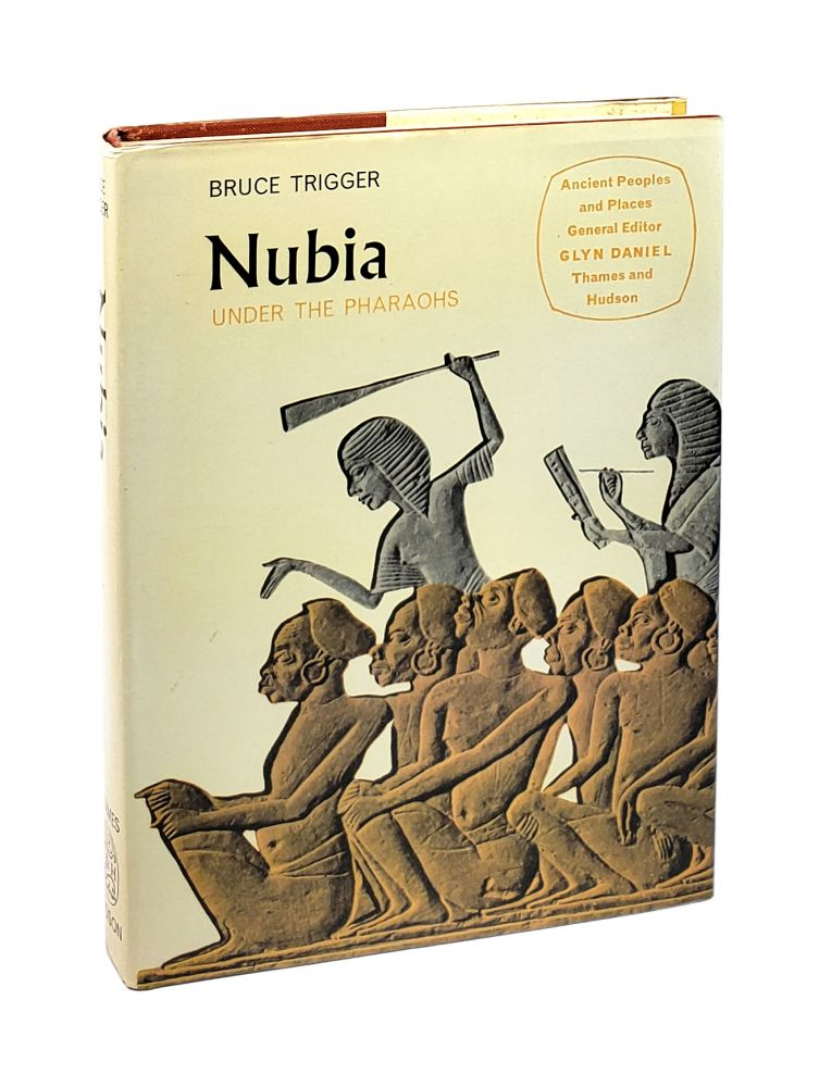 Nubia Under the Pharaohs. Bruce Trigger, Glyn Daniel, ed.