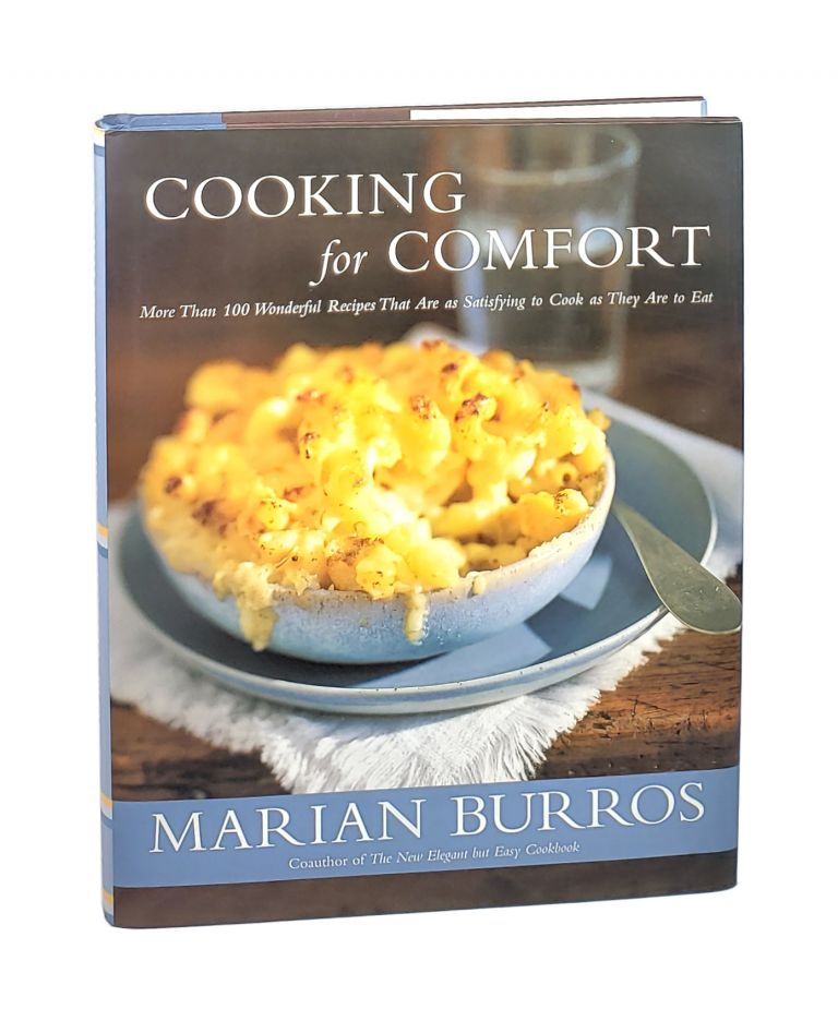Cooking for Comfort: More Than 100 Wonderful Recipes That Are as Satisfying to Cook as They Are to Eat [Signed to William Safire]. Marian Burros.