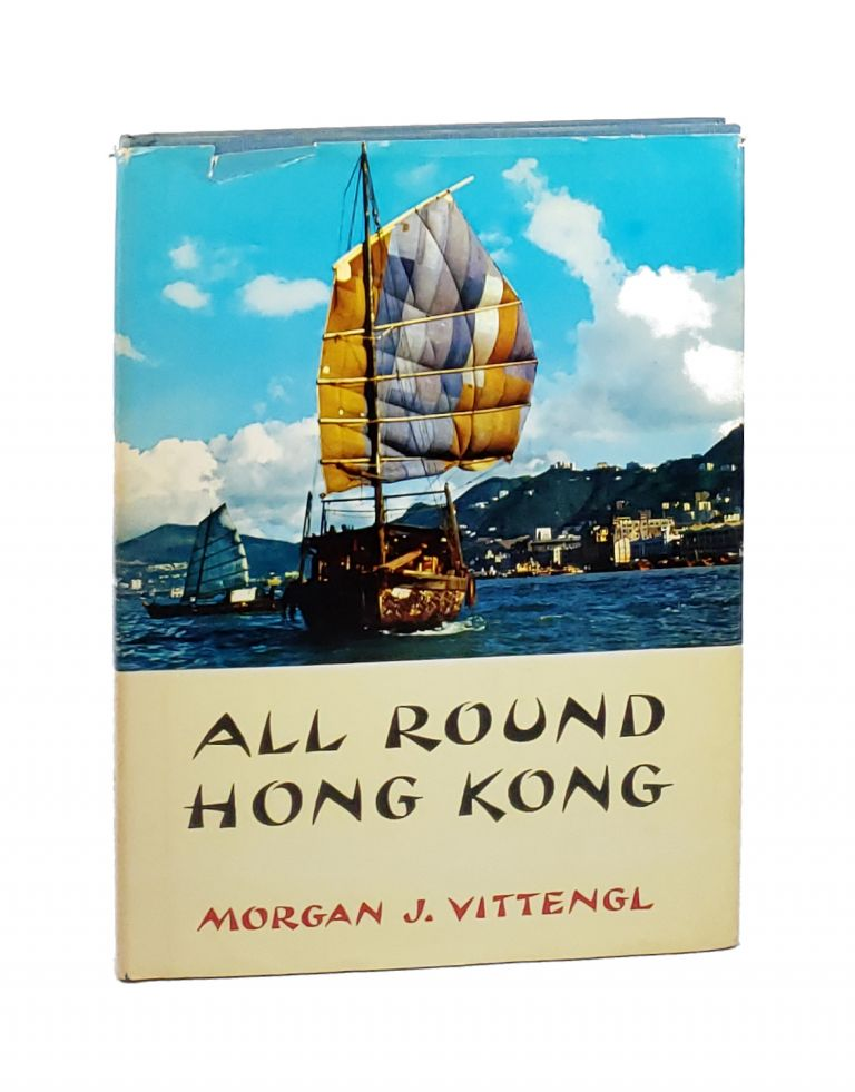 All Round Hong Kong [Signed to William Safire]. Morgan J. Vittengl.