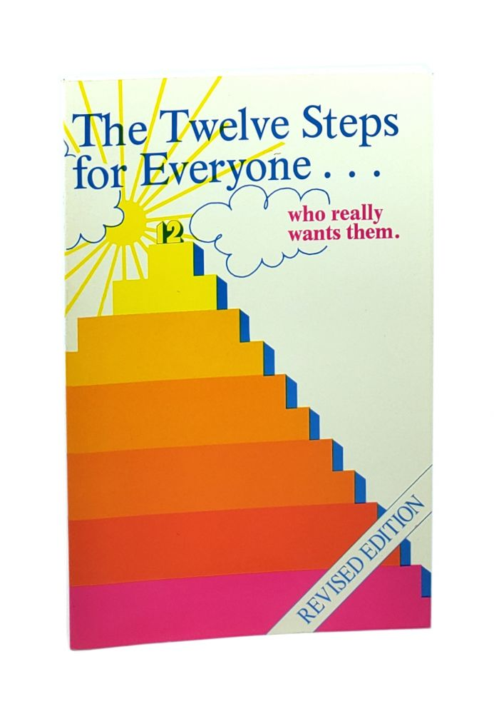 The Twelve Steps for Everyone ... Who Really Wants Them. Jerry Hirshfield.