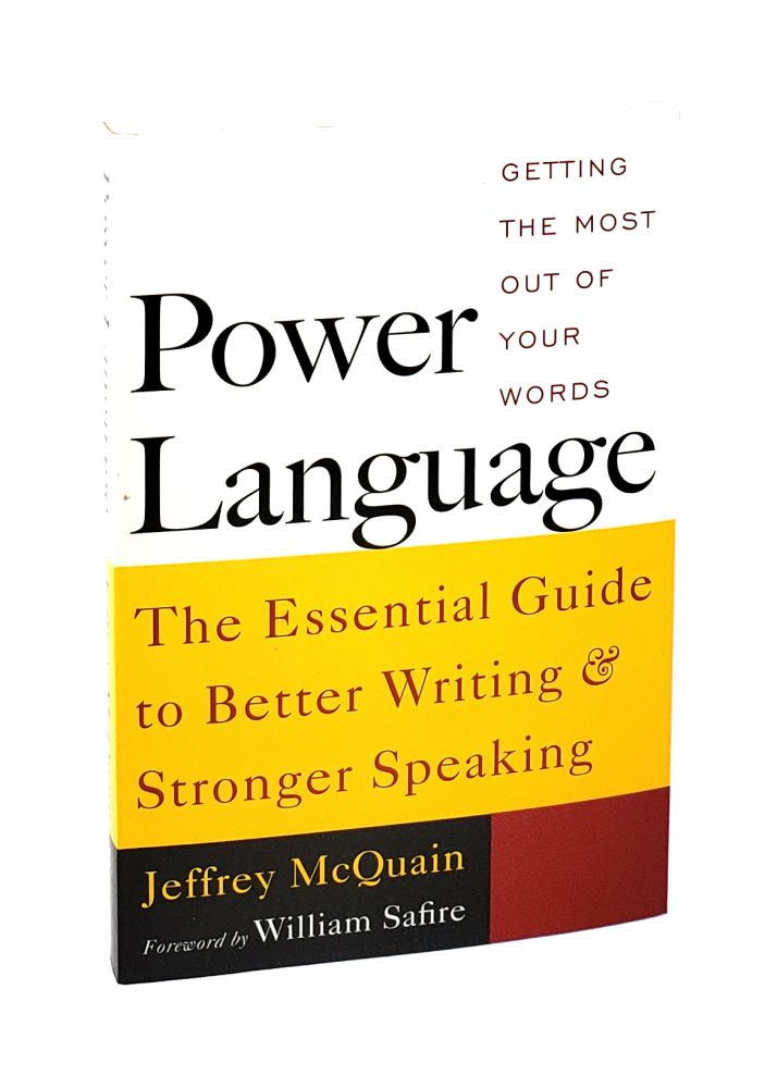 Power Language: Getting the Most out of Your Words [Signed to William Safire]. Jeffrey McQuain, William Safire, fwd.