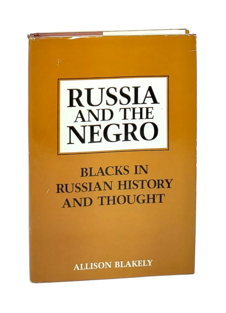 Russia and the Negro: Blacks in Russian History and Thought. Allison Blakely.