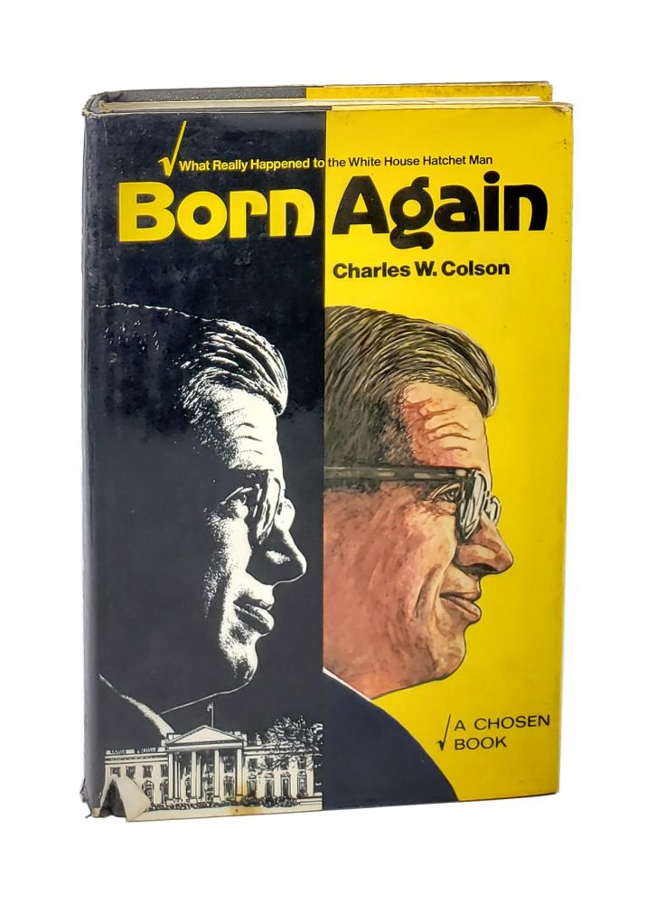 Born Again [Signed by Colson & Nick Thimmesch]. Charles W. Colson.