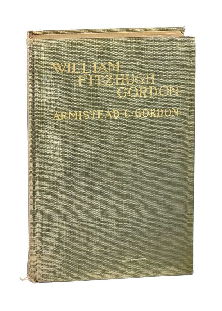 William Fitzhugh Gordon: A Virginian of the Old School: His Life, Times and Contemporaries. Armistead Gordon, hurchill.