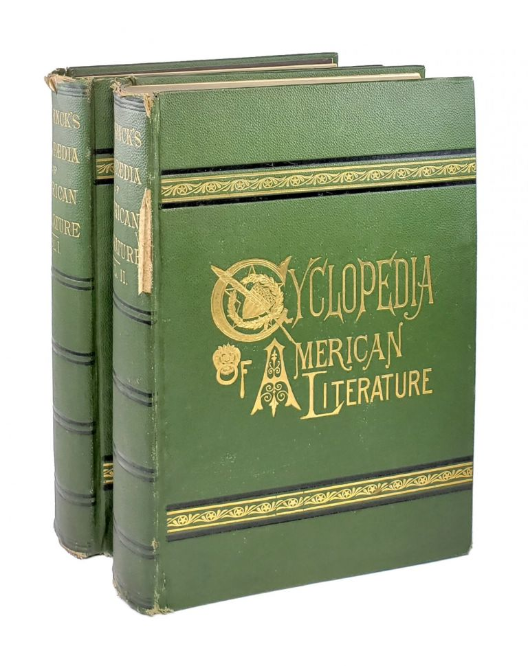 Cyclopaedia of American Literature: Embracing Personal and Critical Notices of Authors, And Selections from their Writings, From the Earliest Period to the Present Day; With Portraits, Autographs, and other Illustrations [Two Volumes]. Evert A. Duyckinck, George L. Duyckinck.