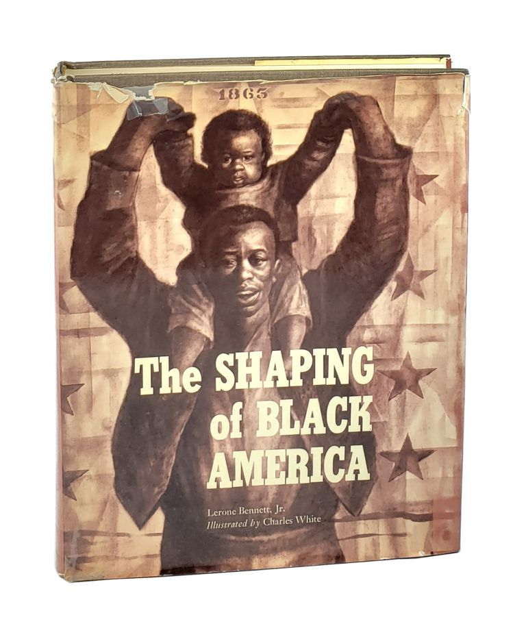 The Shaping of Black America [Signed]. Lerone Bennett Jr., Charles White.