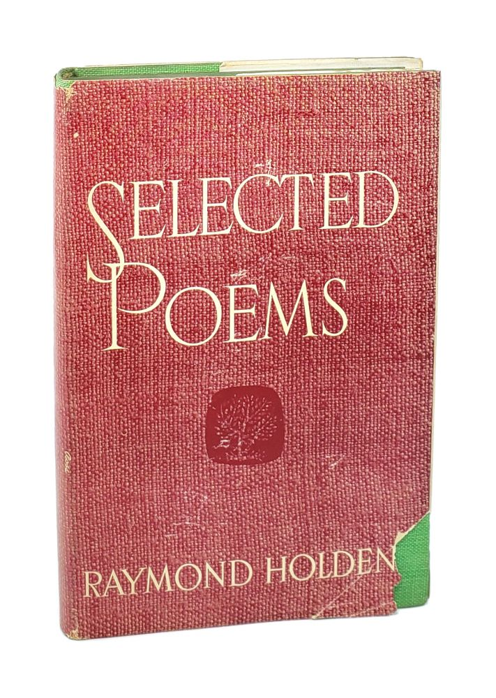 Selected Poems [Signed]. Raymond Holden.
