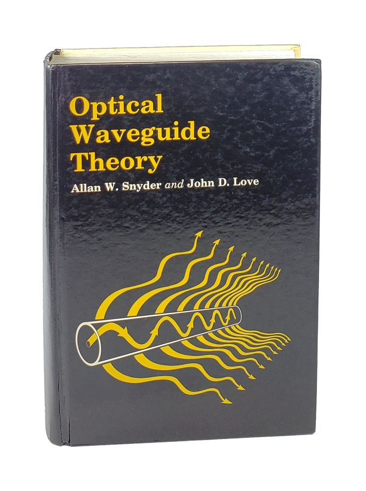 Optical Waveguide Theory. Allan W. Snyder, John D. Love.
