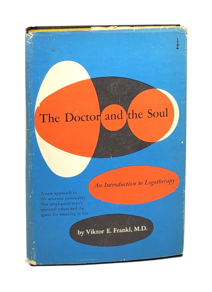 The Doctor and the Soul: An Introduction to Logotherapy. Viktor Frankl.
