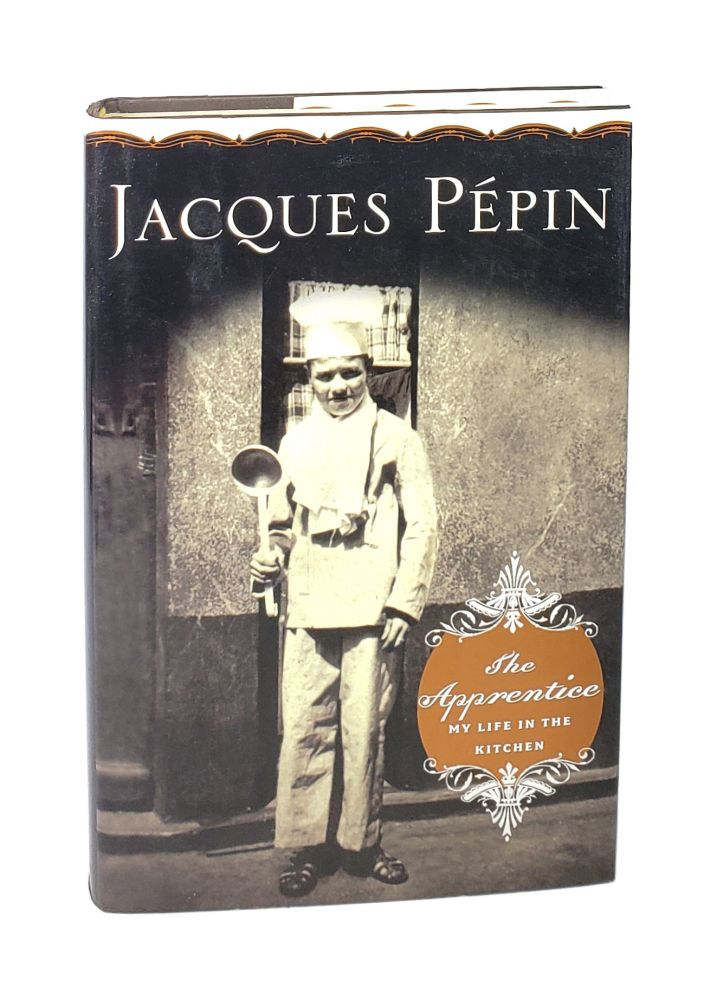 The Apprentice: My Life in the Kitchen [Signed]. Jacques Pepin.