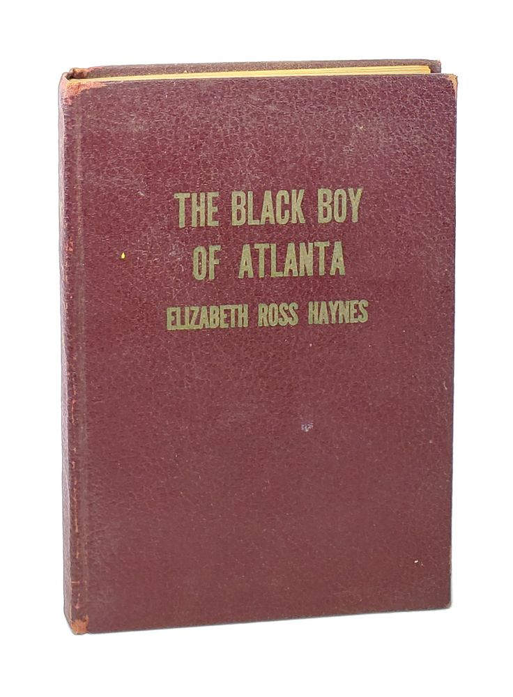 The Black Boy of Atlanta [Signed]. Elizabeth Ross Haynes.