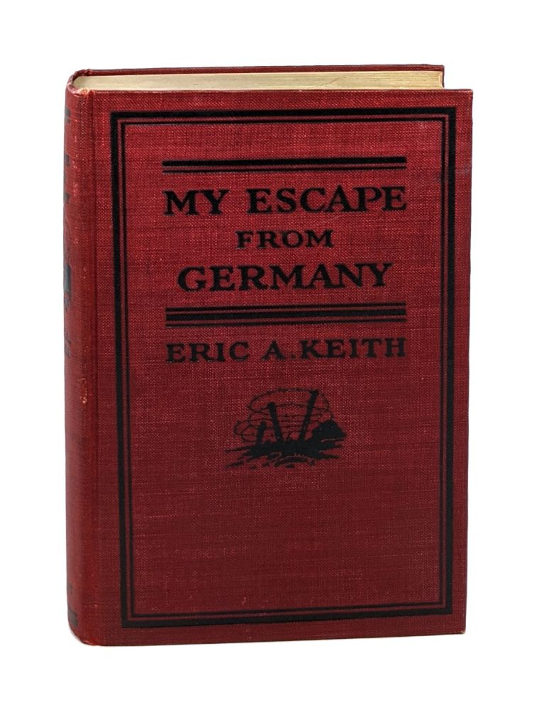 My Escape from Germany. Eric A. Keith.