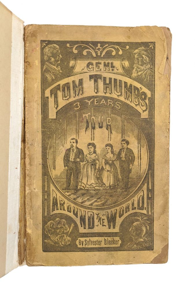 Gen. Tom Thumb's Three Years' Tour Around the World, Accompanied by His Wife -- Lavinia Warren Stratton, Commodore Nutt, Miss Minnie Warren, and Party. Sylvester Bleeker.