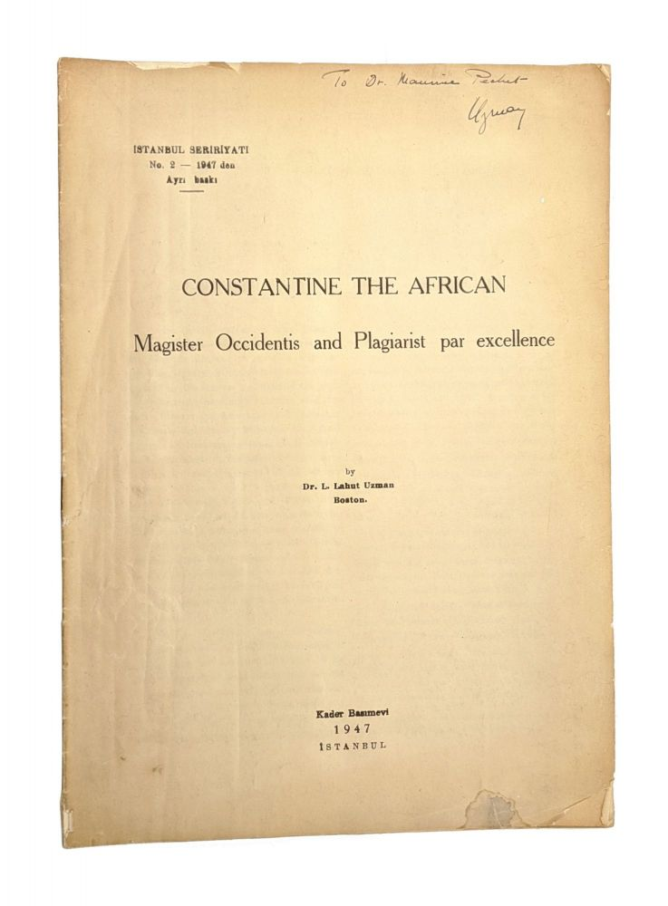 Constantine the African: Magister Occidentis and Plagiarist par excellence. L. Lahut Uzman.