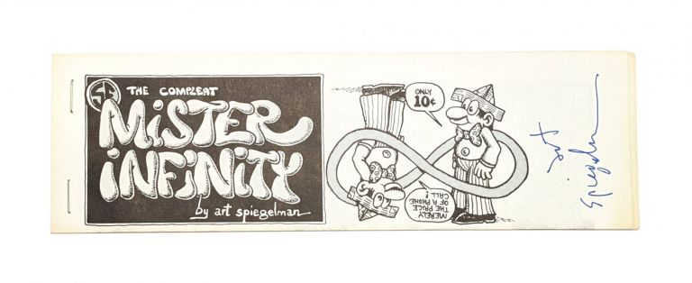 The Compleat Mister Infinity [Signed]. Art Spiegelman.