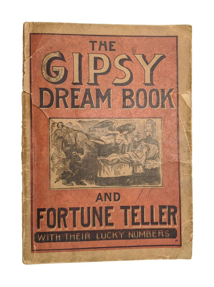 The Gipsy Dream Book and Complete Fortune Teller with Napoleon's Oraculum. Anonymous.