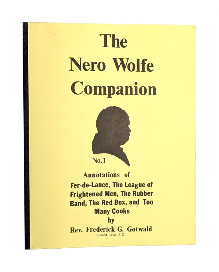 The Nero Wolfe Companion No. 1: Annotations of Fer-de-Lance, The League of Frightened Men, The Rubber Band, The Red Box, and Too Many Cooks. Frederick G. Gotwald.