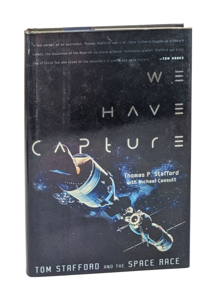 We Have Capture: Tom Stafford and the Space Race [Signed]. Thomas P. Stafford, Michael Cassutt.