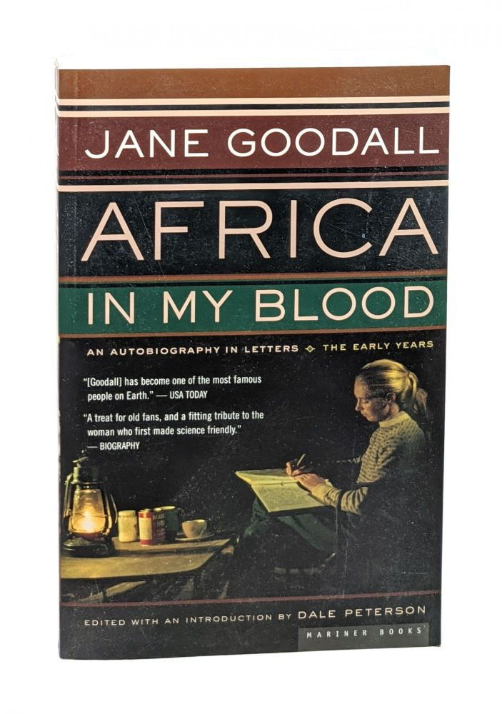 Africa in My Blood: An Autobiography in Letters, The Early Years [Signed w/ Signed Photo laid in]. Jane Goodall.