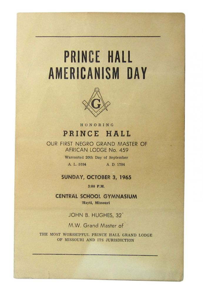 [Ephemera: Program] Prince Hall Americanism Day Honoring Prince Hall, Our First Negro Grand Master of African [Masonic] Lodge No. 459. John B. Hughes, Fellow Black Masons.