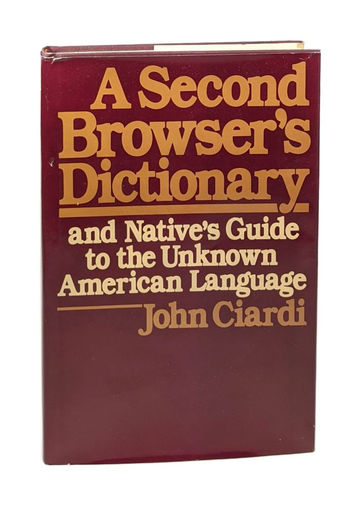A Second Browser's Dictionary and Native's Guide to the Unknown American Language [Signed]. John Ciardi.