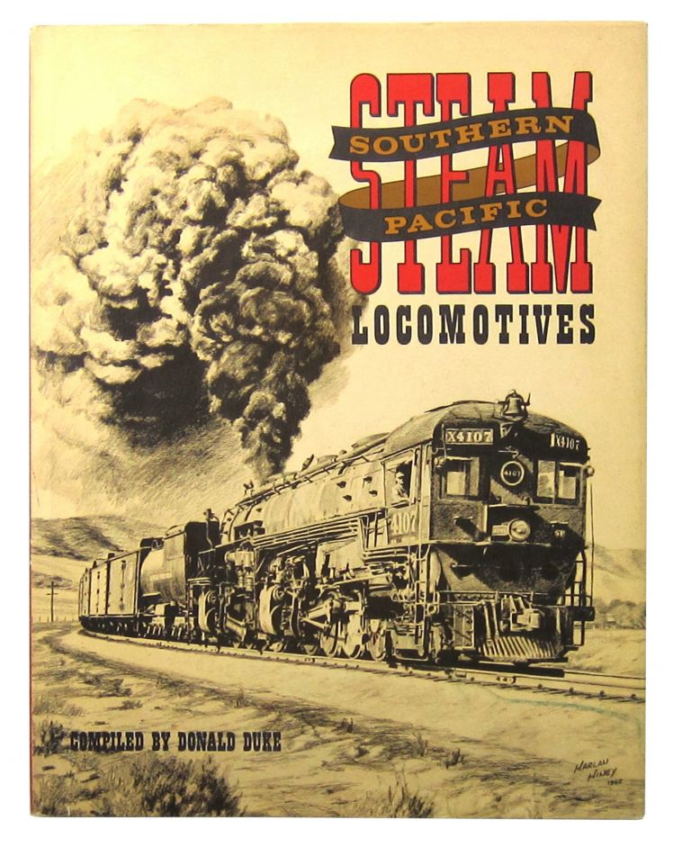 Southern Pacific Steam Locomotives: A Pictorial Anthology of Western Railroading. Donald Duke.