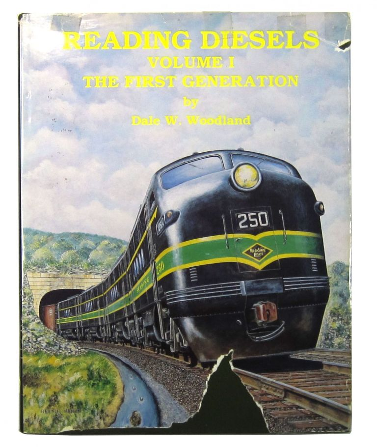 Reading Diesels Volume 1: The First Generation. Dale W. Woodland.