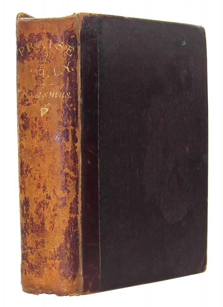 In Praise of Folly, Illustrated with many curious Cuts, Designed, Drawn, and Etched by Hans Holbein, with Portrait, Life of Erasmus, and his Epistle addressed to Sir Thomas More. Erasmus, Trans White Kennett.