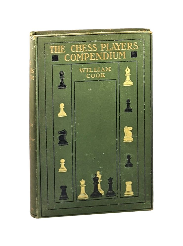 The Chess Players' Compendium: A Practical Guide to the Openings. William Cook, Alfred Emery.