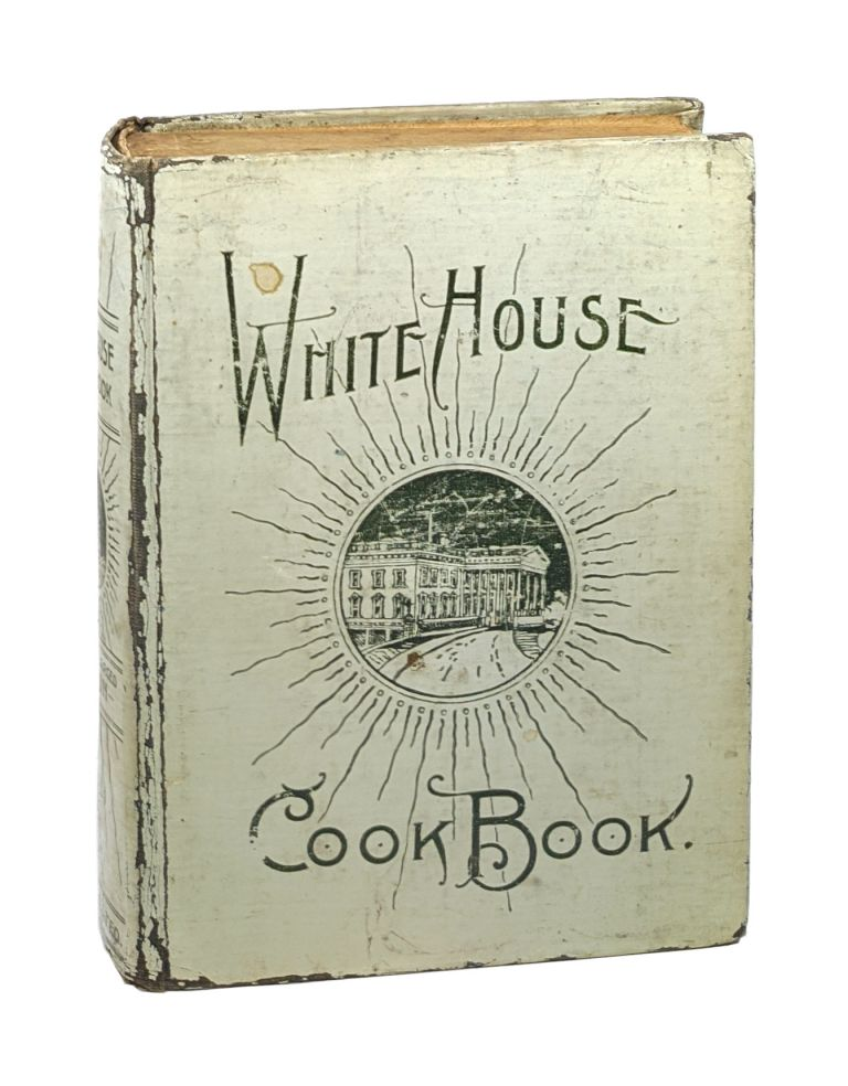 The White House Cook Book: A Comprehensive Cyclopedia of Information for the Home - Containing Cooking, Toilet and Household Recipes, Menus, Dinner-Giving, Table Etiquette, Care of the Sick, Health Suggestions, Facts Worth Knowing, Etc. Hugo Ziemann, Gillette, anny, amira.