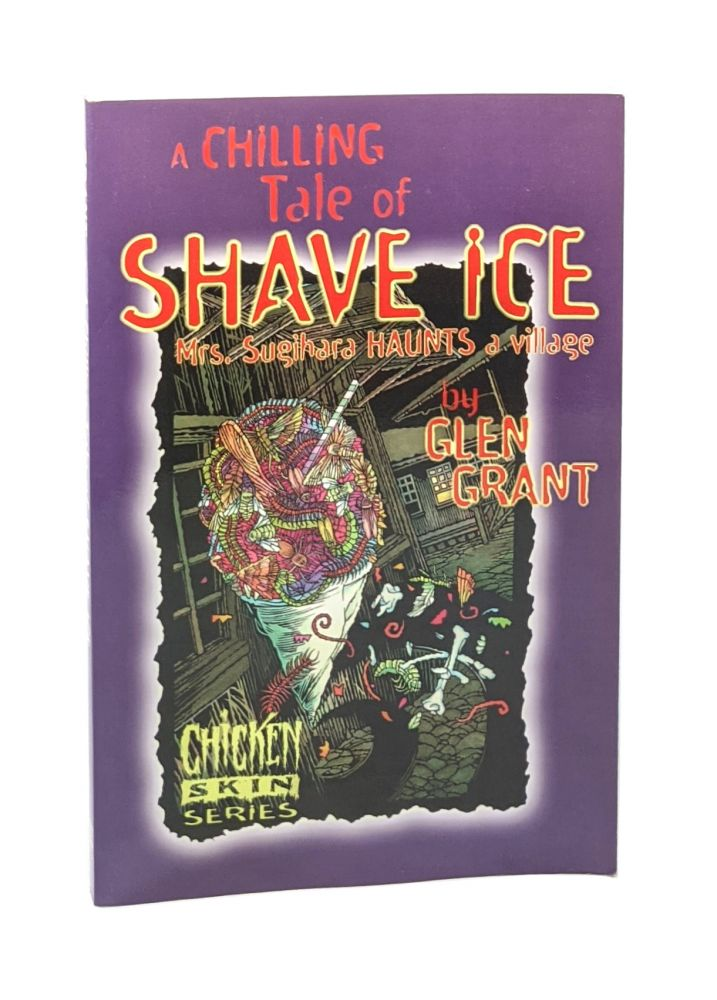 A Chilling Tale of Shave Ice: Mrs. Sugihara Haunts A Village [Signed]. Glen Grant, Ross Yamanka.