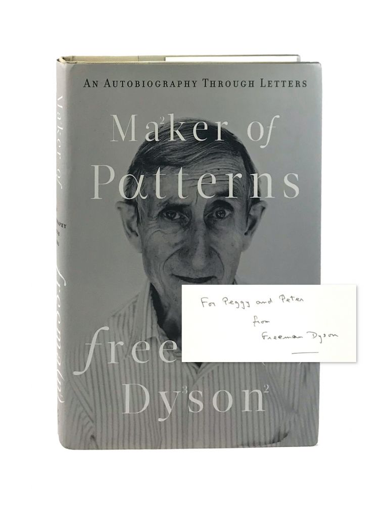 Maker of Patterns: An Autobiography Through Letters [Signed First Edition]. Freeman Dyson.