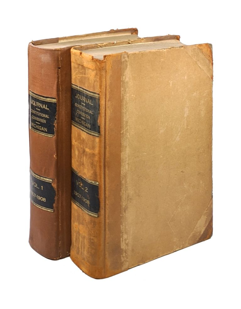 Journal of the Constitutional Convention of the State of Michigan: 1907-1908 [Two Volume Set]. Paul H. King.