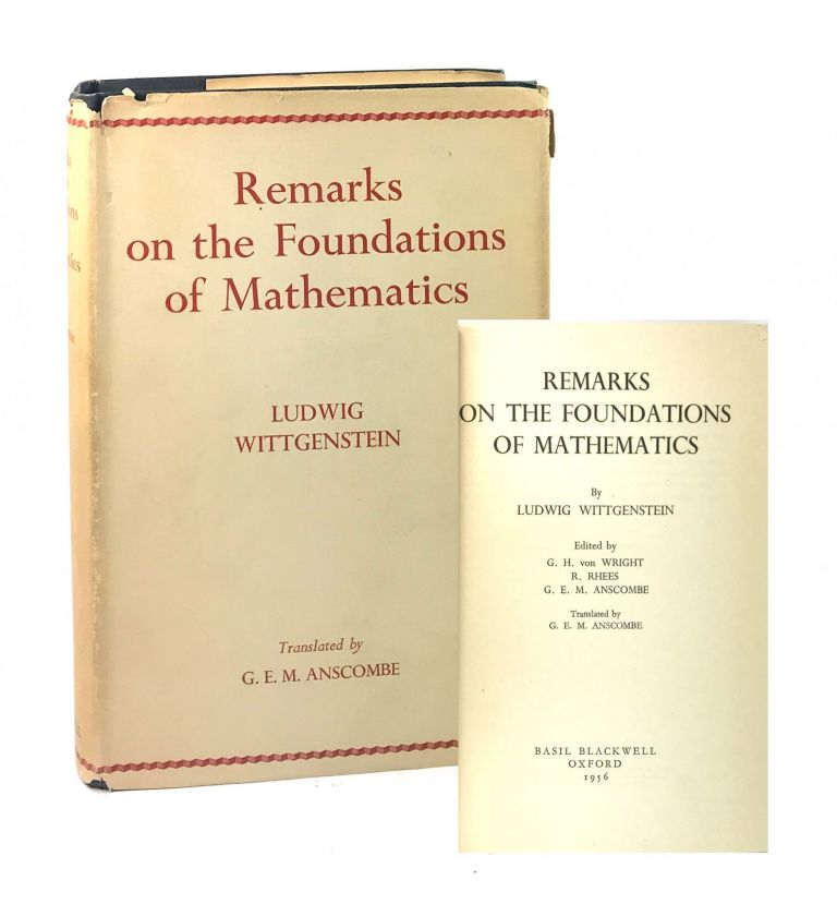Remarks on the Foundations of Mathematics. Ludwig Wittgenstein, G E. M. Anscombe, G H. von Wright, trans., ed.