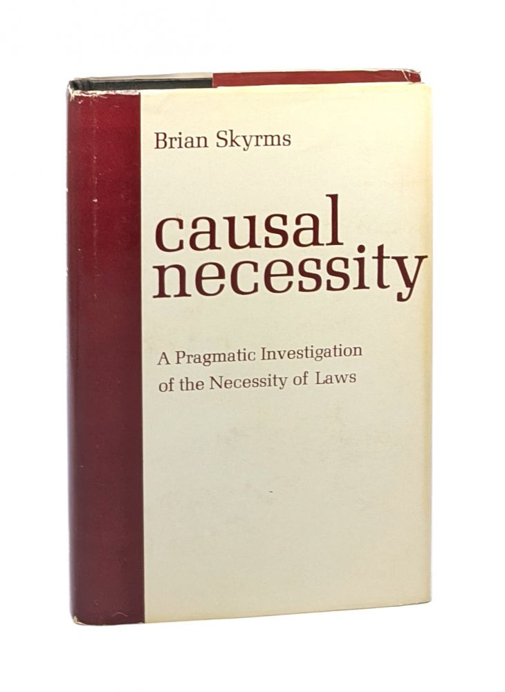 Causal Necessity: A Pragmatic Investigation of the Necessity of Laws. Brian Skyrms.