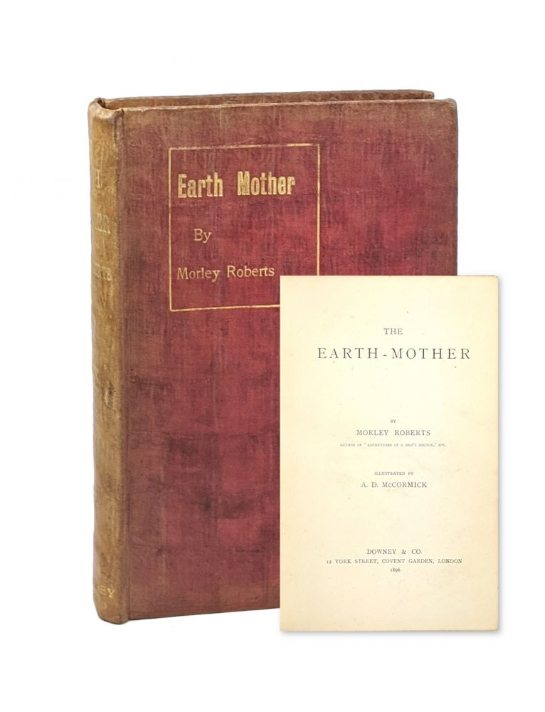 The Earth-Mother. Morley Roberts, A D. McCormick.