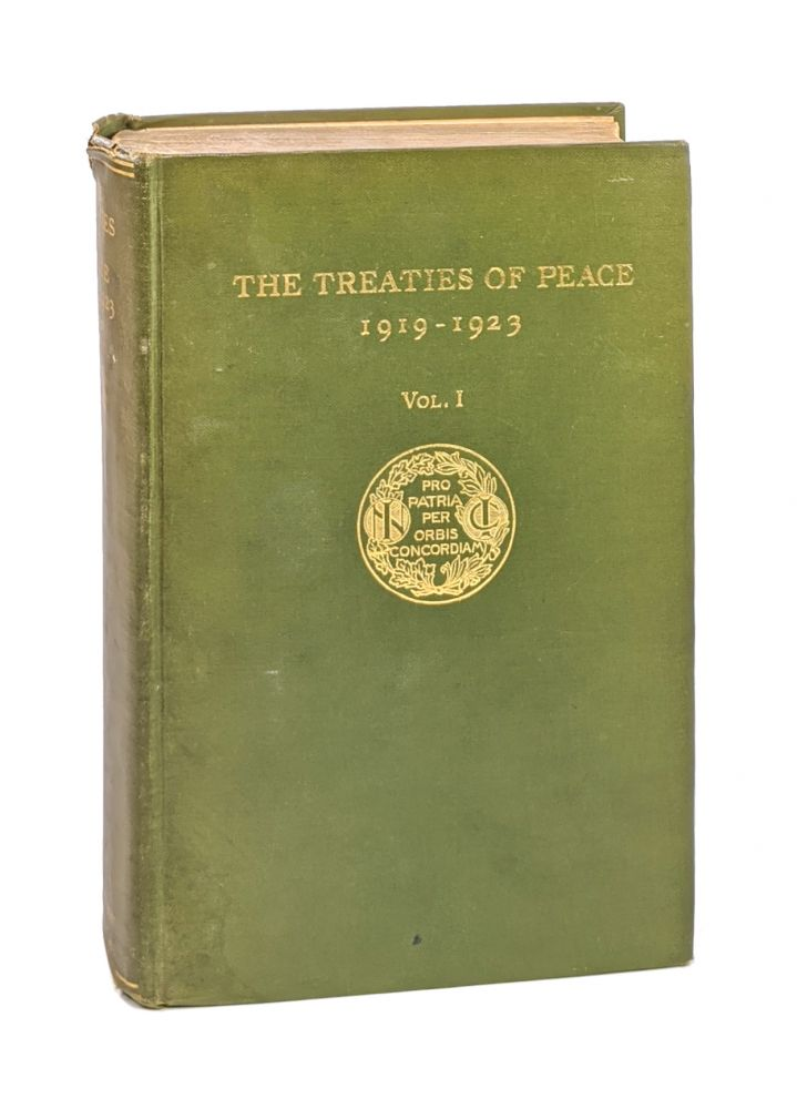 The Treaties of Peace, 1919-1923: Vol I - Containing the Treaty of Versailles, the Treaty of St. Germain-en-Laye and the Treaty of Trianon. Lawrence Martin, ed.