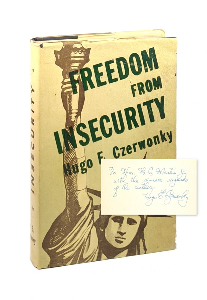 Freedom from Insecurity [Inscribed to William McChesney Martin]. Hugo E. Czerwonky.