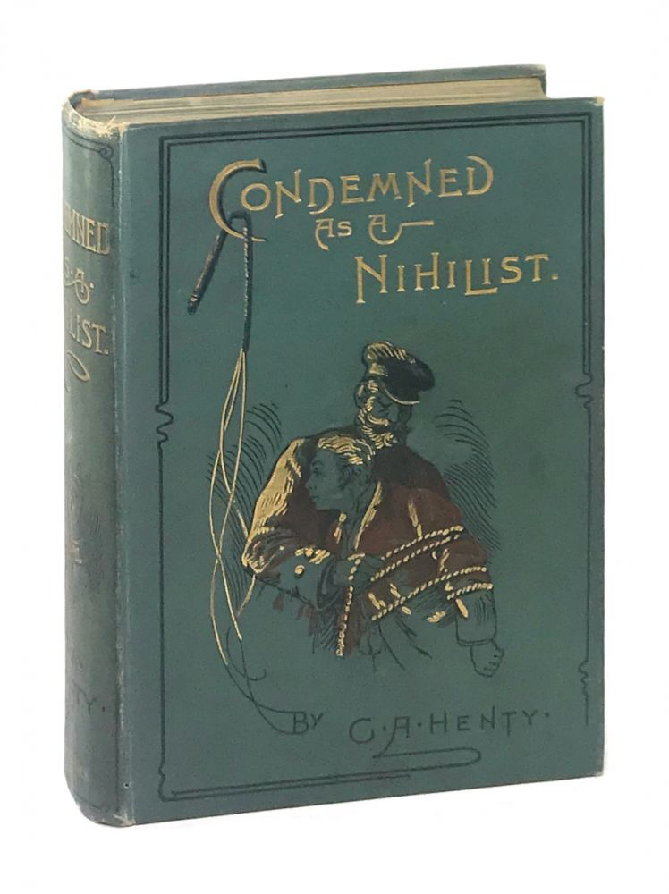 Condemned as a Nihilist: A Story of Escape from Siberia. G A. Henty, Walter Paget.