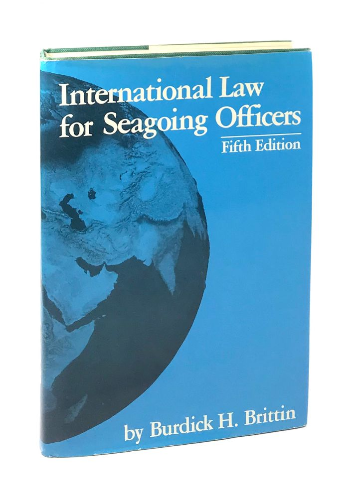 International Law for Seagoing Officers - Fifth Edition [Signed]. Burdick H. Brittin.