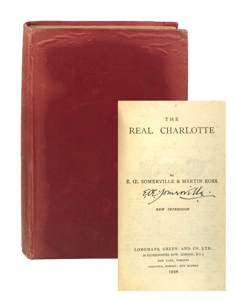 The Real Charlotte [Signed]. dith, OE Somerville, Martin Ross, pseud. Violet Martin.