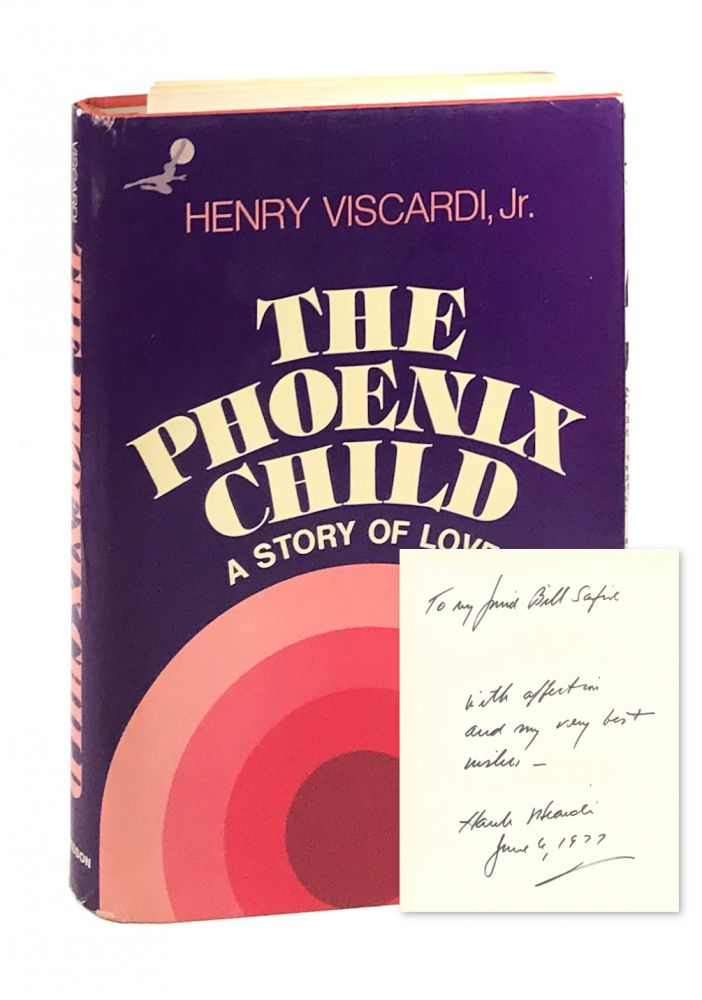 The Phoenix Child: A Story of Love [Inscribed to William Safire]. Henry Viscardi Jr.